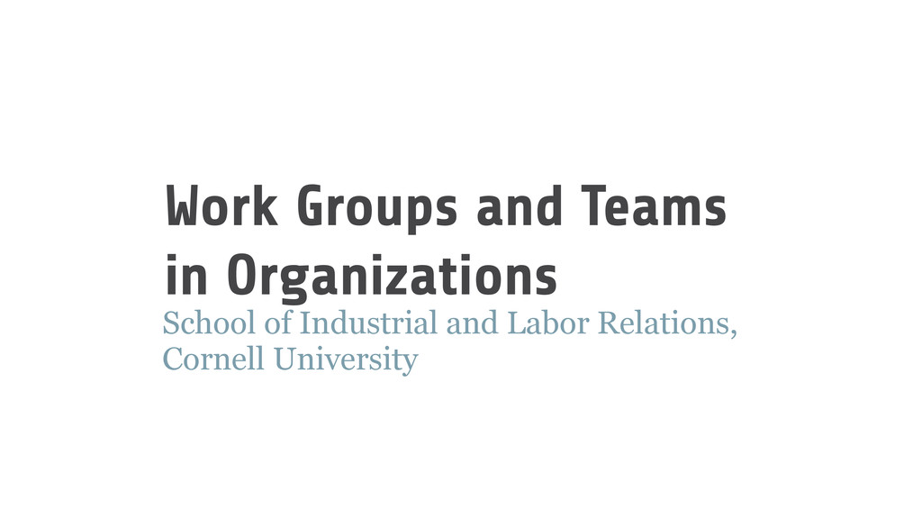 Work Groups and Teams in Organizations School o...
