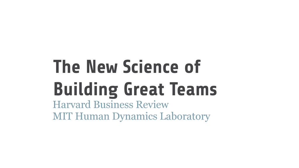 The New Science of Building Great Teams Harvard...