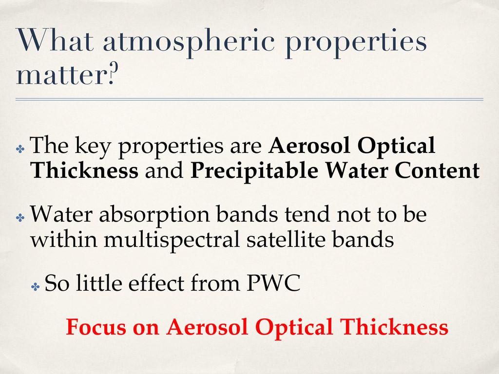 What atmospheric properties matter?