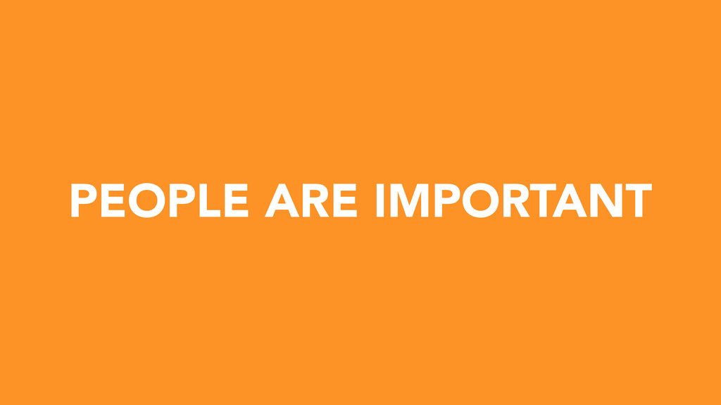 PEOPLE ARE IMPORTANT
