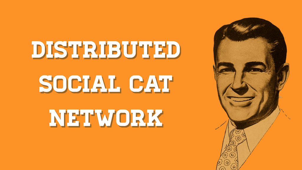 distributed social CAT NETWORK distributed soci...