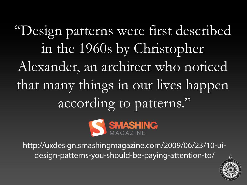 """Design patterns were first described in the 19..."