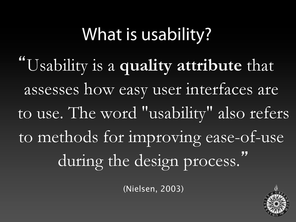 """What is usability? """"Usability is a quality attr..."""