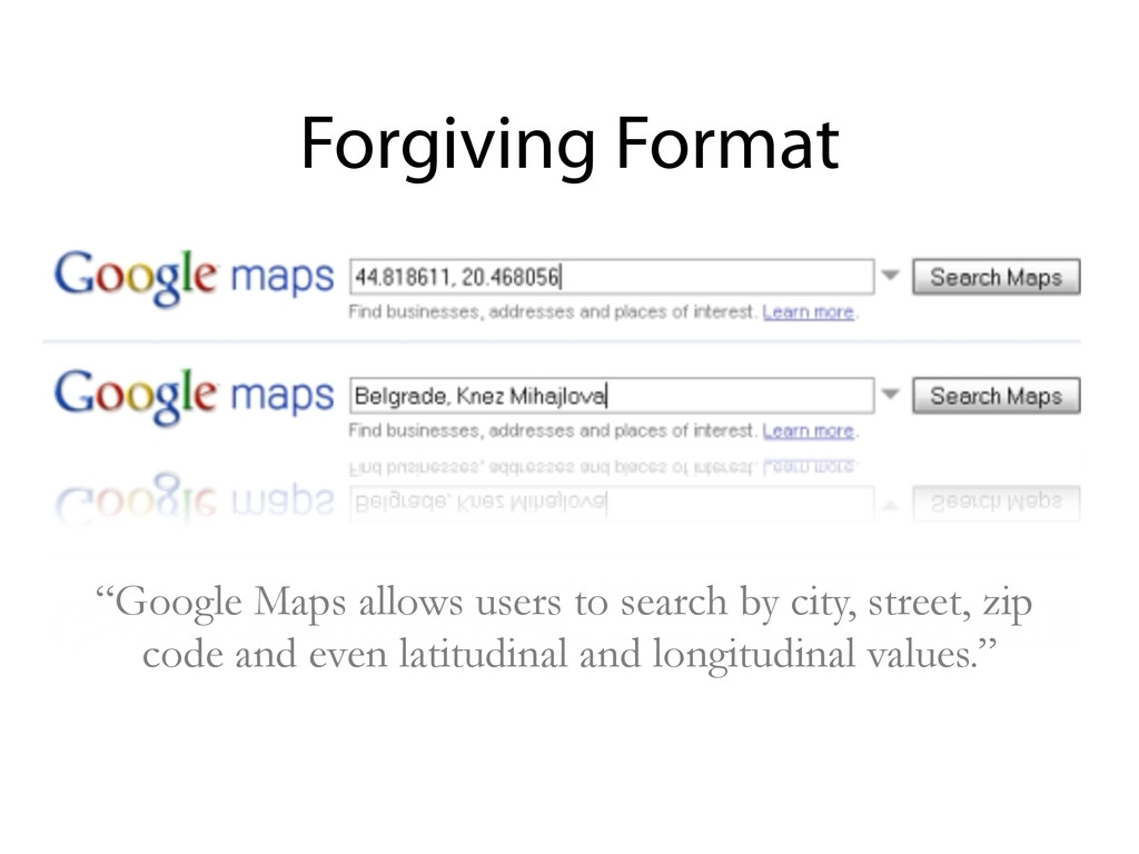 """""""Google Maps allows users to search by city, st..."""