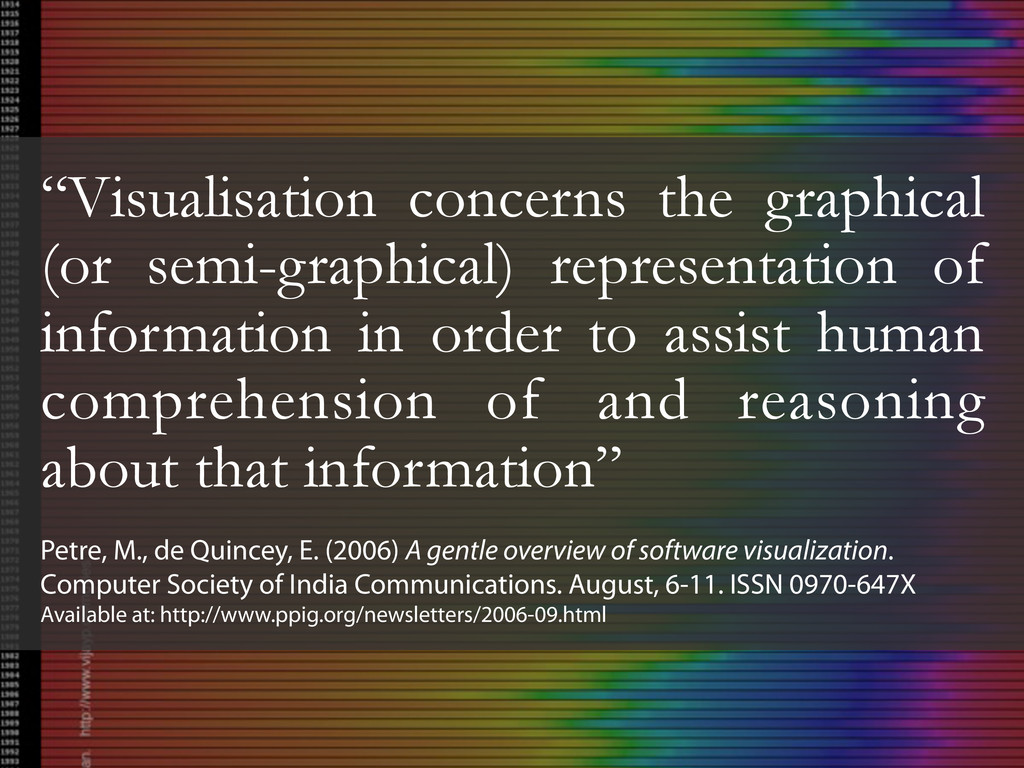 """""""Visualisation concerns the graphical (or semi-..."""
