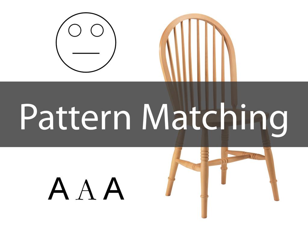 Pattern Matching A A A
