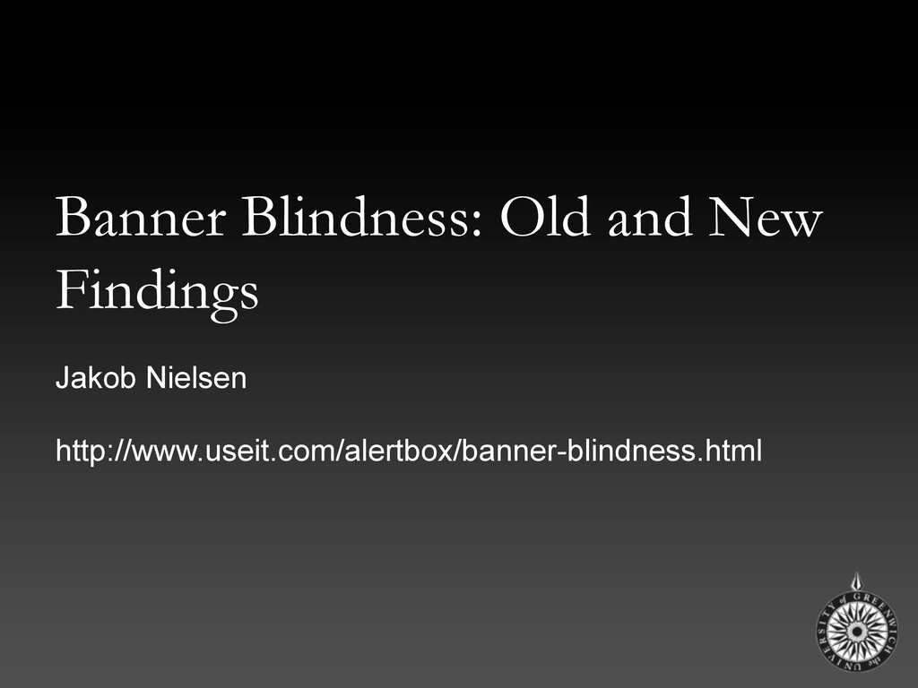 Banner Blindness: Old and New Findings Jakob Ni...