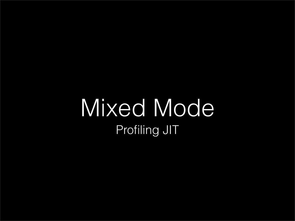 Mixed Mode Profiling JIT