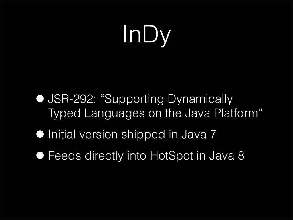 """InDy •JSR-292: """"Supporting Dynamically Typed La..."""
