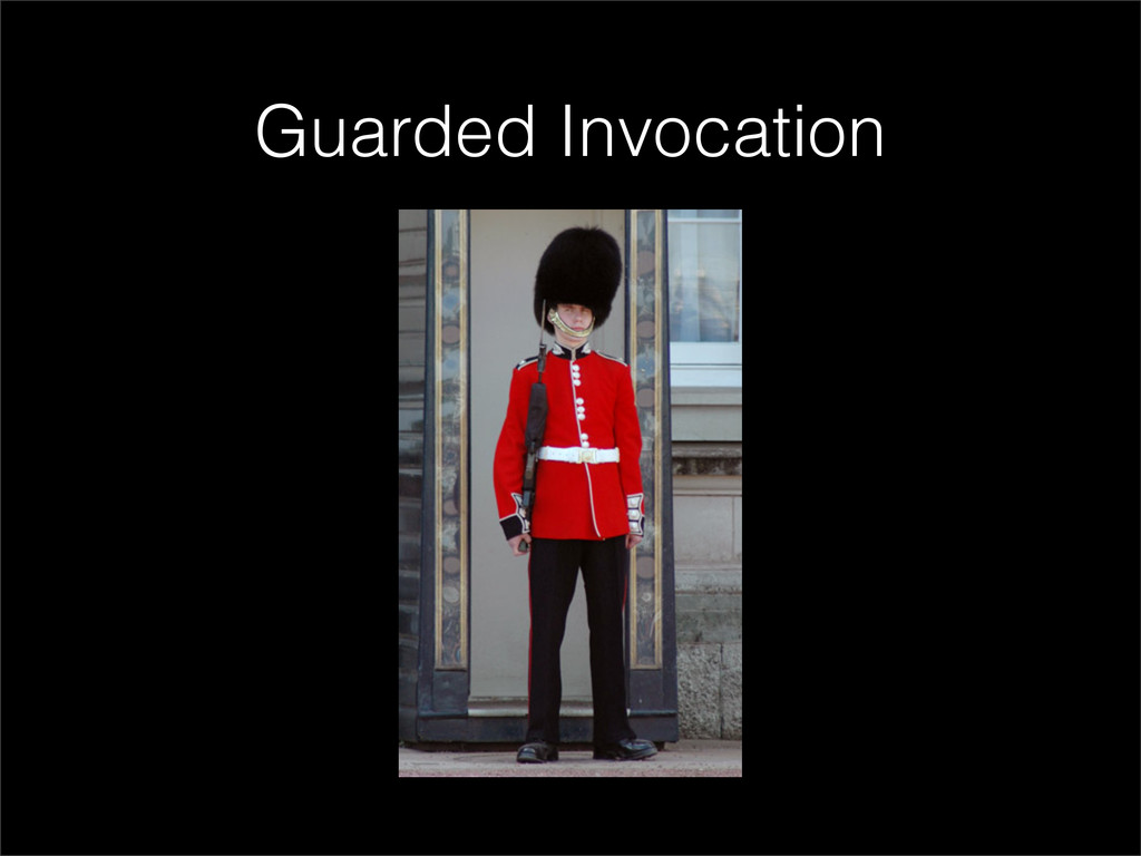 Guarded Invocation