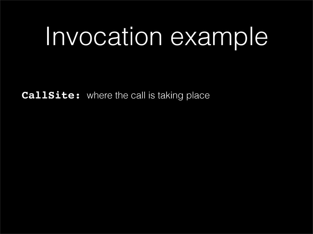 CallSite: where the call is taking place Invoca...