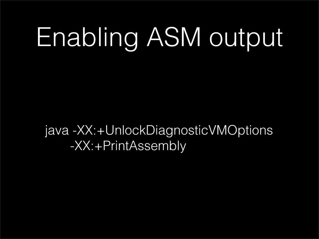java -XX:+UnlockDiagnosticVMOptions -XX:+PrintA...