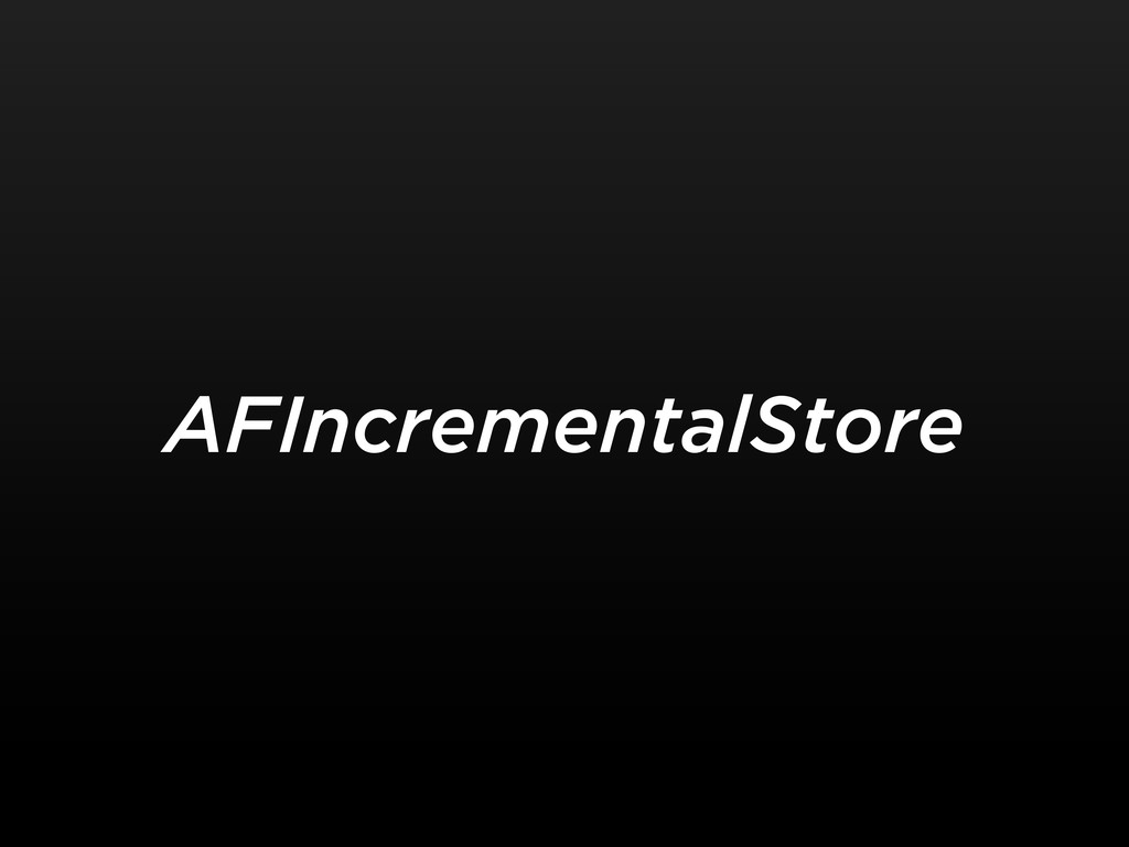 AFIncrementalStore