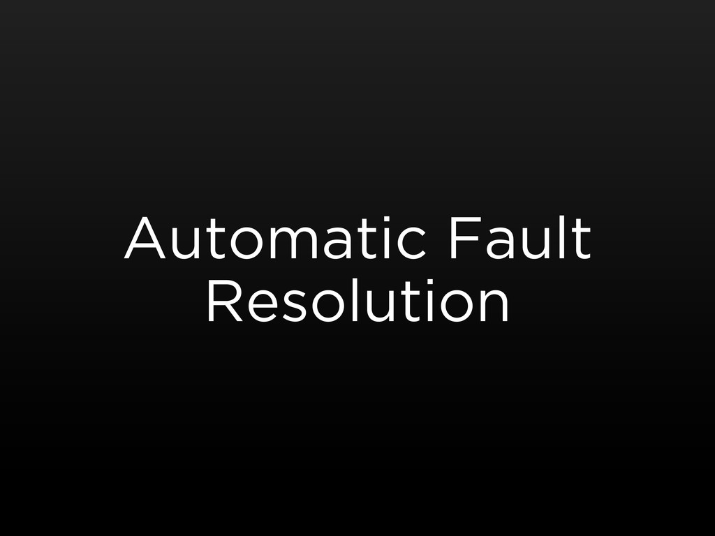 Automatic Fault Resolution