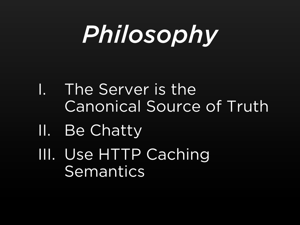 I. The Server is the Canonical Source of Truth ...