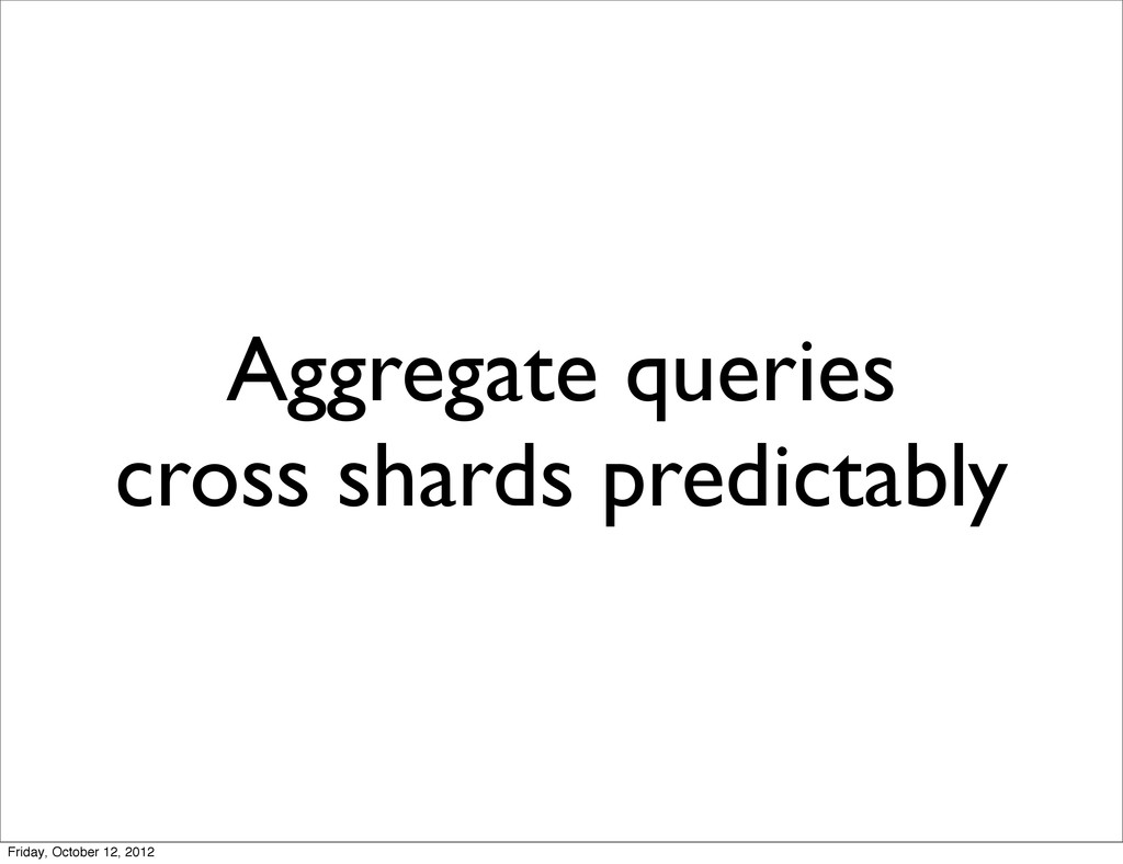 Aggregate queries cross shards predictably Frid...