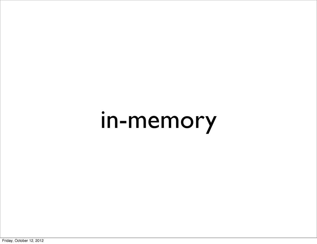 in-memory Friday, October 12, 2012