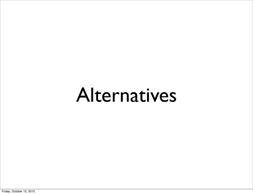 Alternatives Friday, October 12, 2012