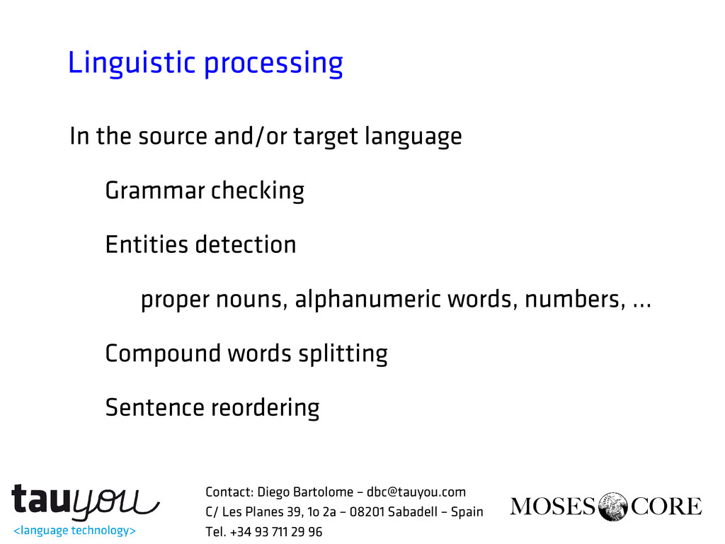 Linguistic processing In the source and/or targ...