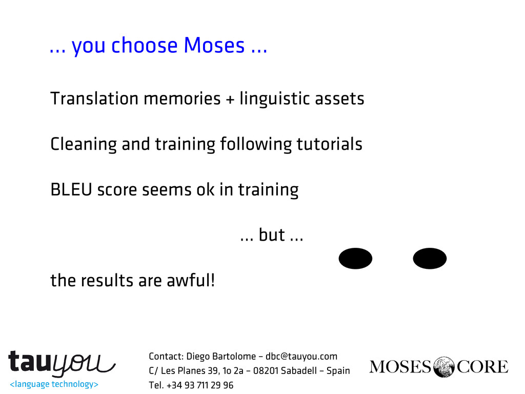 … you choose Moses ... Translation memories + l...