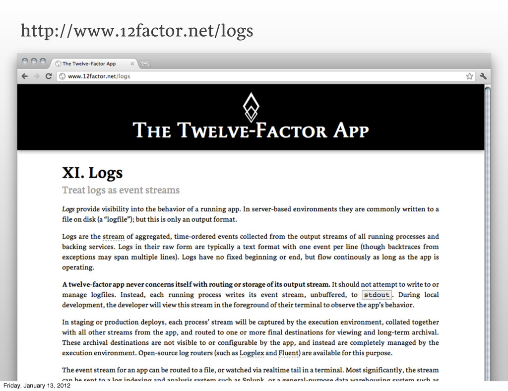 http://www.12factor.net/logs Friday, January 13...