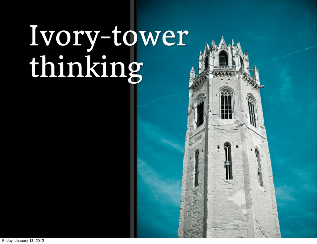 Ivory-tower thinking Friday, January 13, 2012