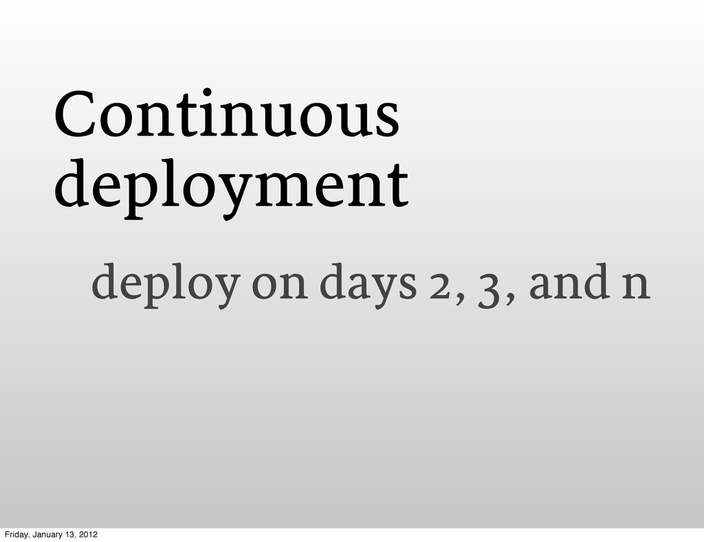 Continuous deployment deploy on days 2, 3, and ...