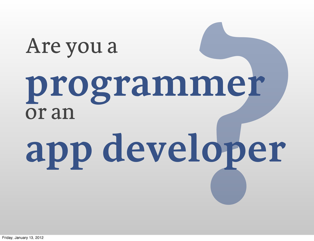 ? Are you a programmer or an app developer Frid...