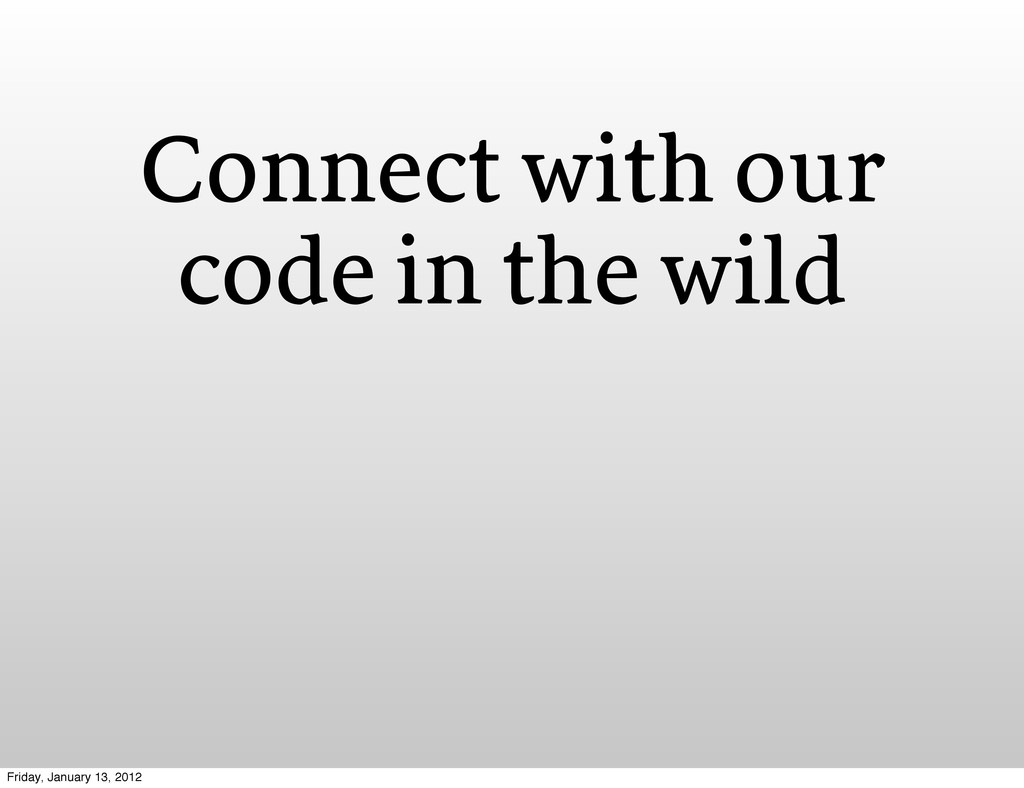 Connect with our code in the wild Friday, Janua...