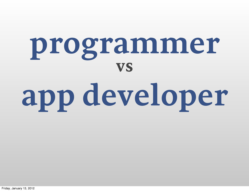 programmer vs app developer Friday, January 13,...