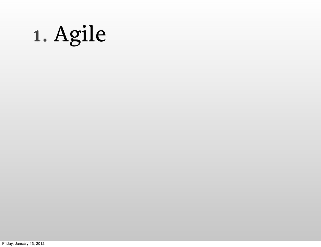 1. Agile Friday, January 13, 2012