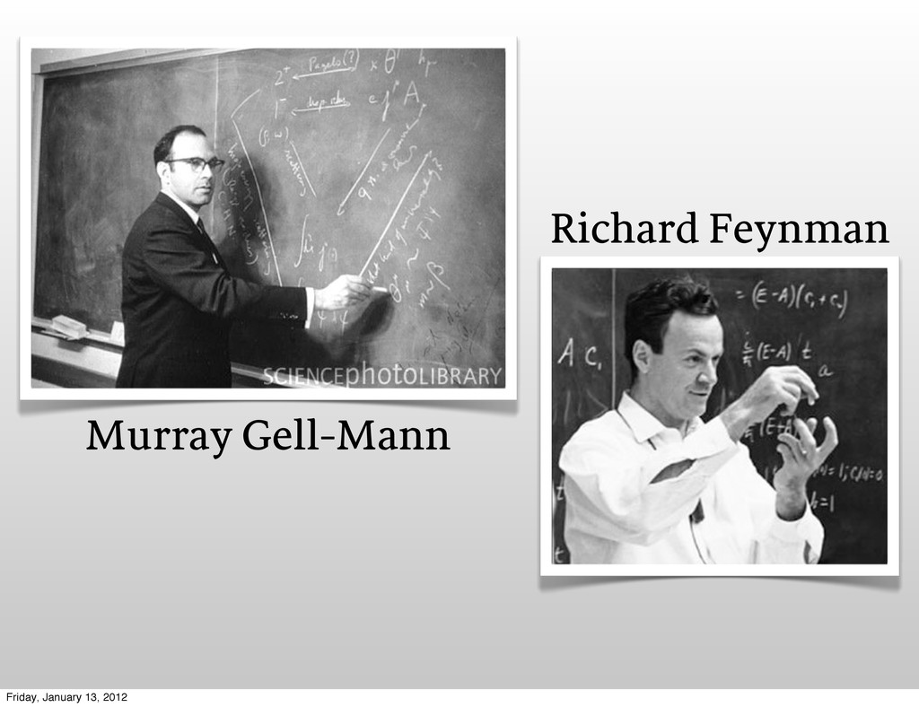 Murray Gell-Mann Richard Feynman Friday, Januar...