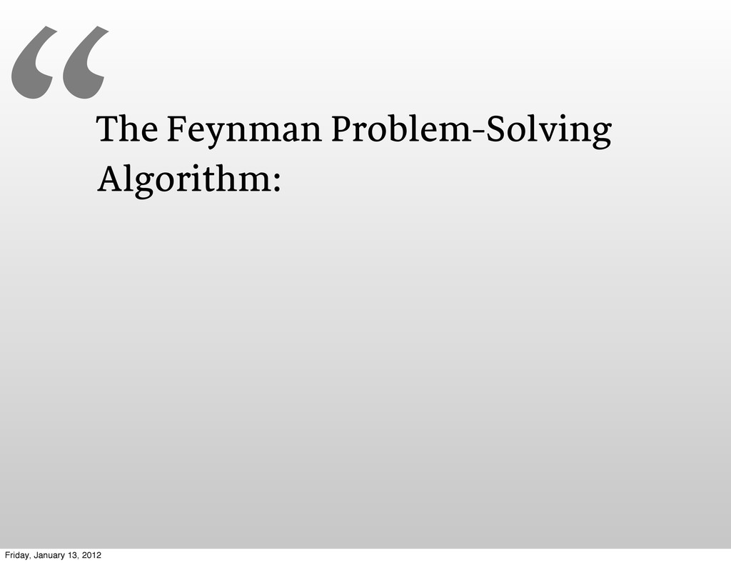 "The Feynman Problem-Solving Algorithm: "" Friday..."