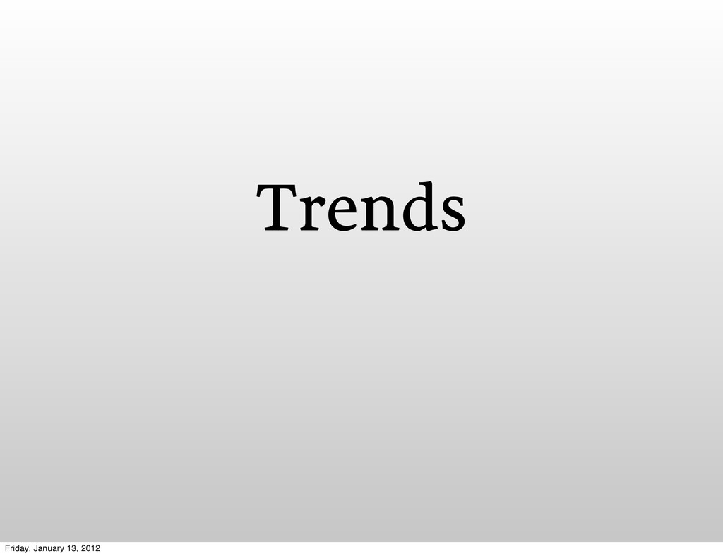 Trends Friday, January 13, 2012