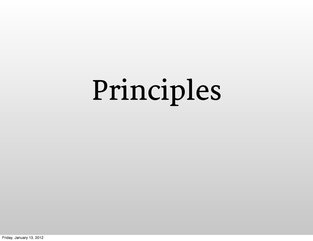Principles Friday, January 13, 2012