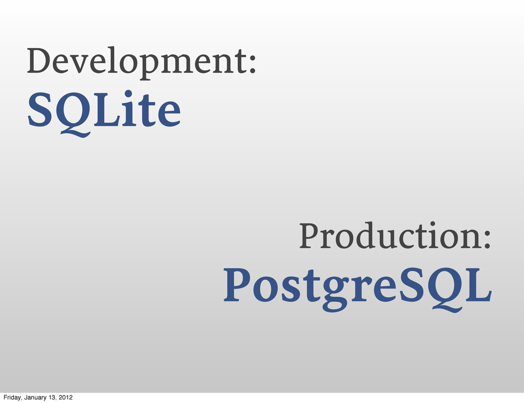 Development: SQLite Production: PostgreSQL Frid...