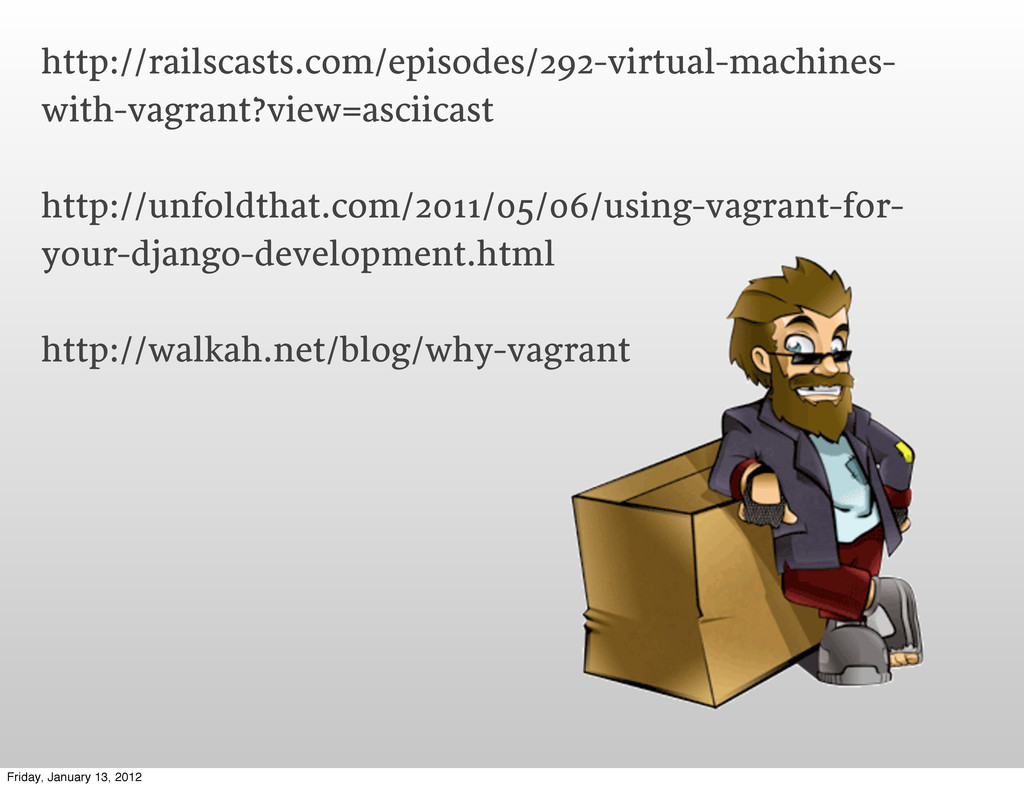 http://railscasts.com/episodes/292-virtual-mach...