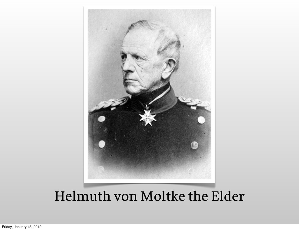 Helmuth von Moltke the Elder Friday, January 13...