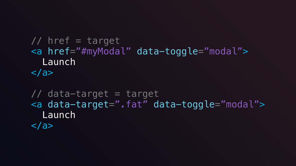 "// href = target <a href=""#myModal"" data-toggle..."
