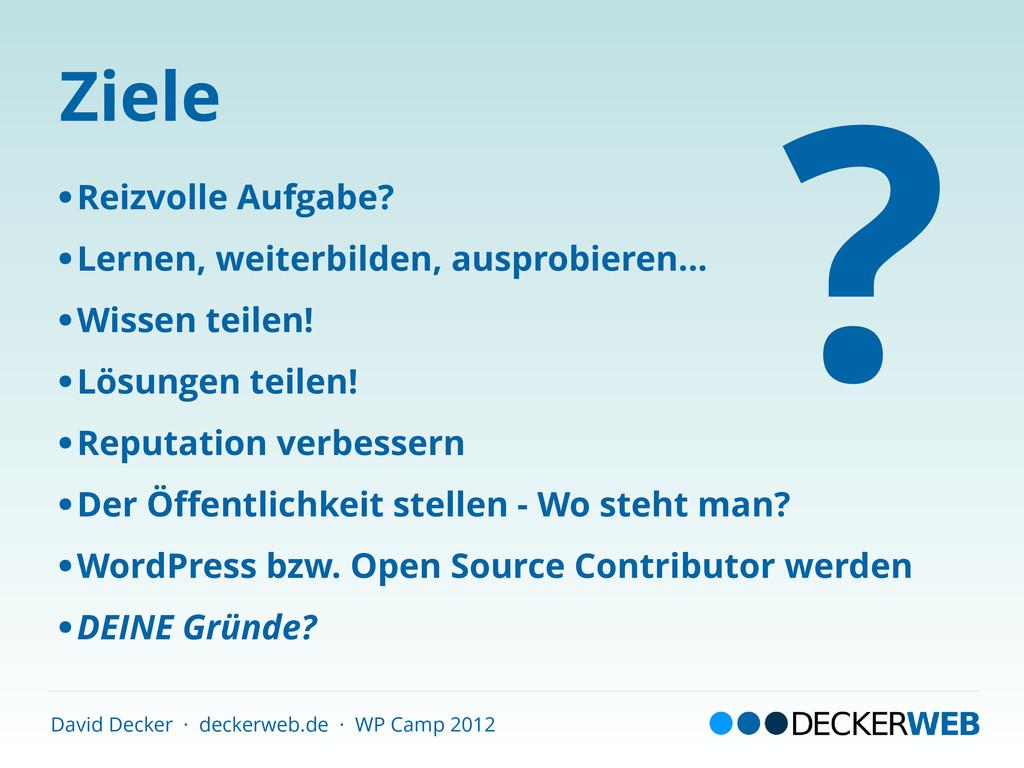 David Decker · deckerweb.de · WP Camp 2012 Ziel...