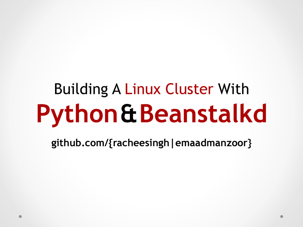 Building A Linux Cluster With Python & Beanstal...