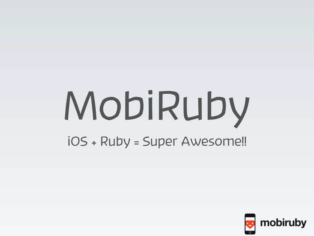 MobiRuby iOS + Ruby = Super Awesome!!