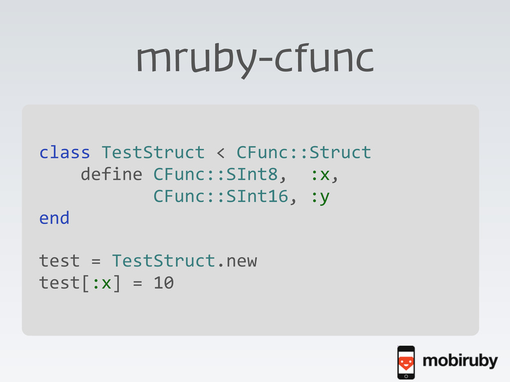 mruby-cfunc \ class TestStruct < CFunc...