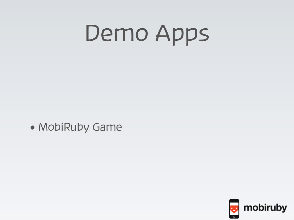 Demo Apps • MobiRuby Game