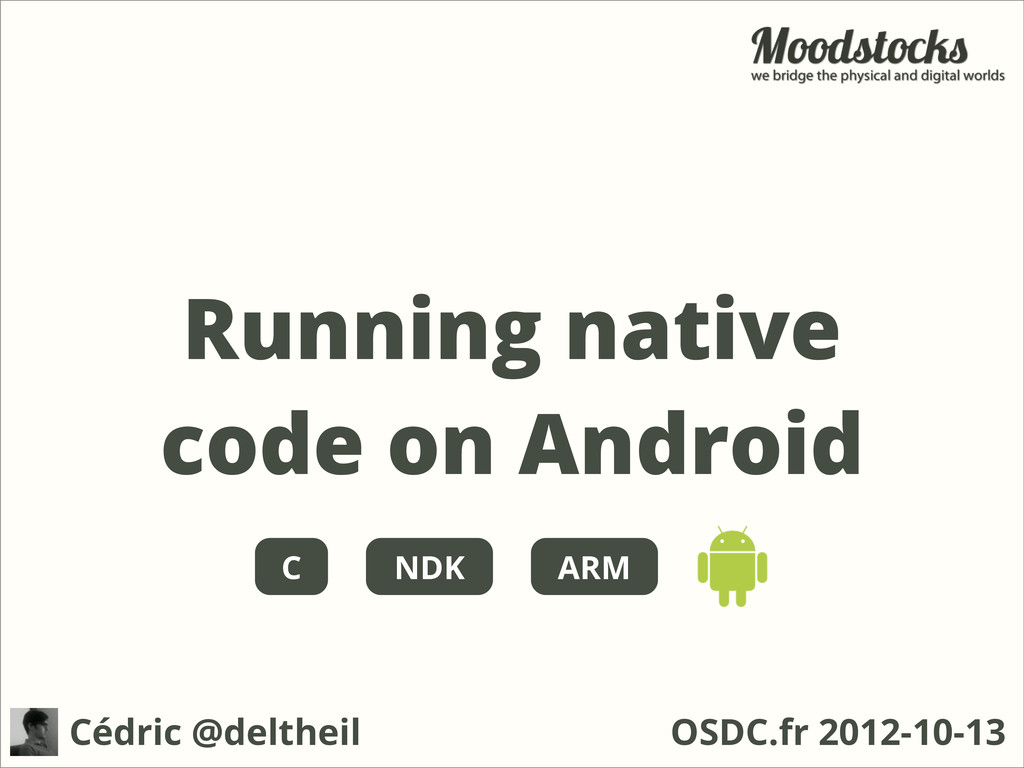 Running native code on Android OSDC.fr 2012-10-...