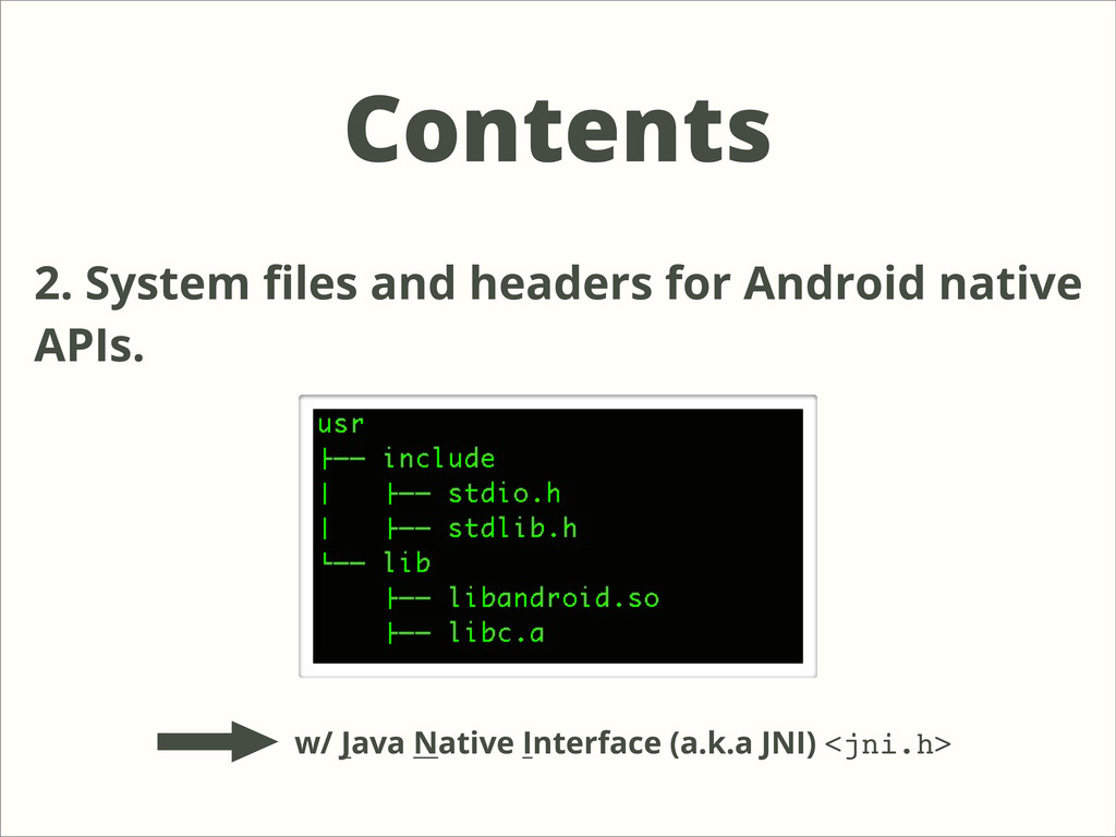 Contents 2. System files and headers for Android...