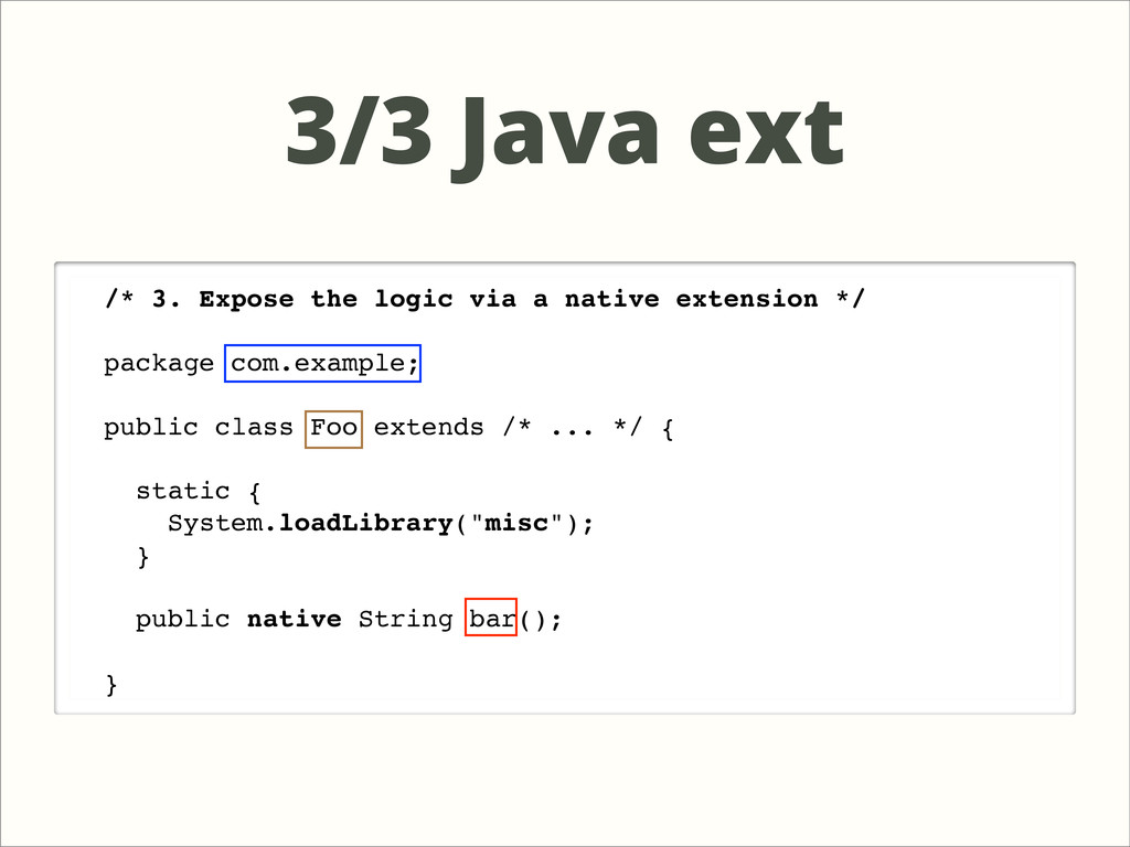 /* 3. Expose the logic via a native extension *...