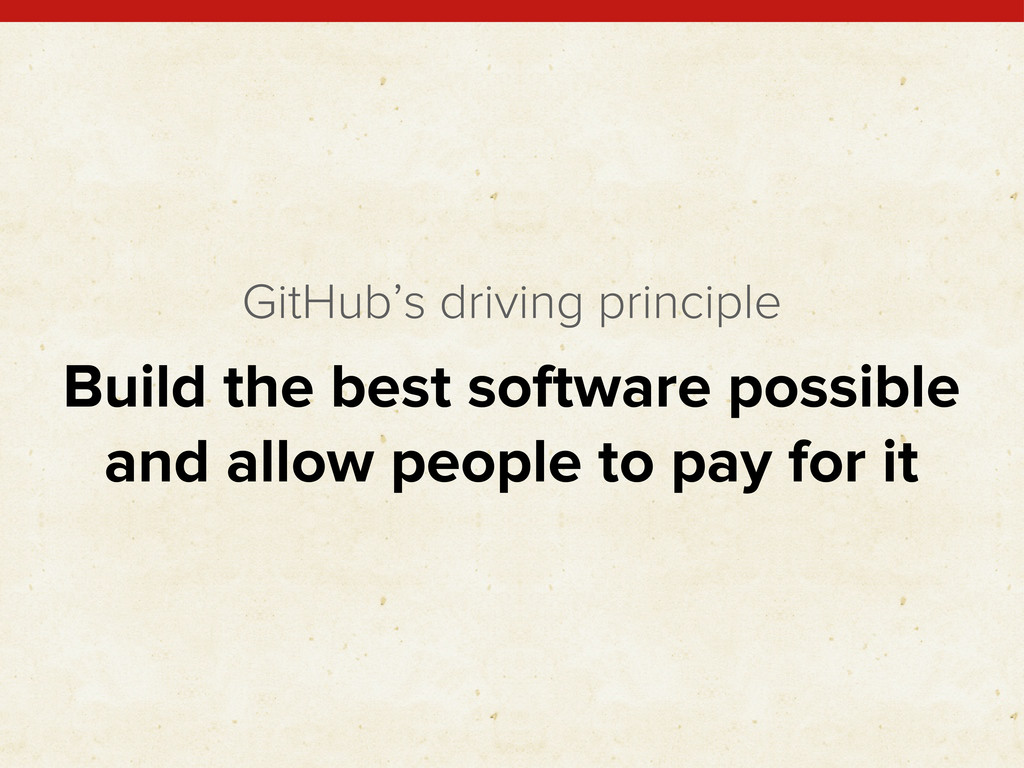 Build the best software possible and allow peop...