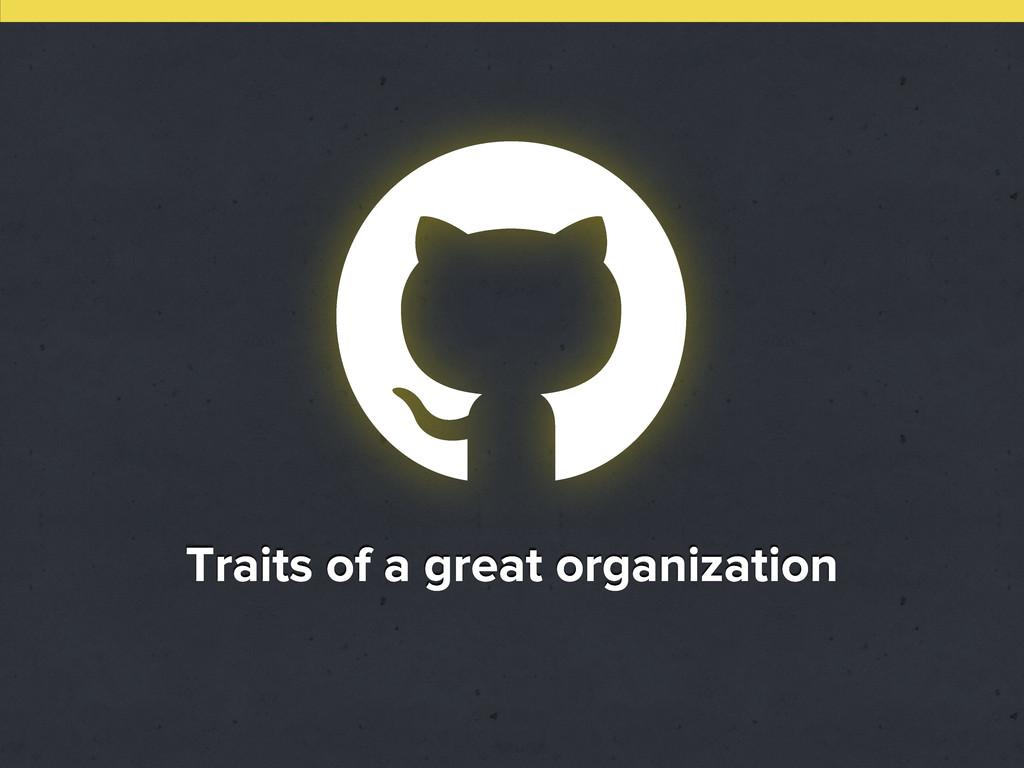  Traits of a great organization