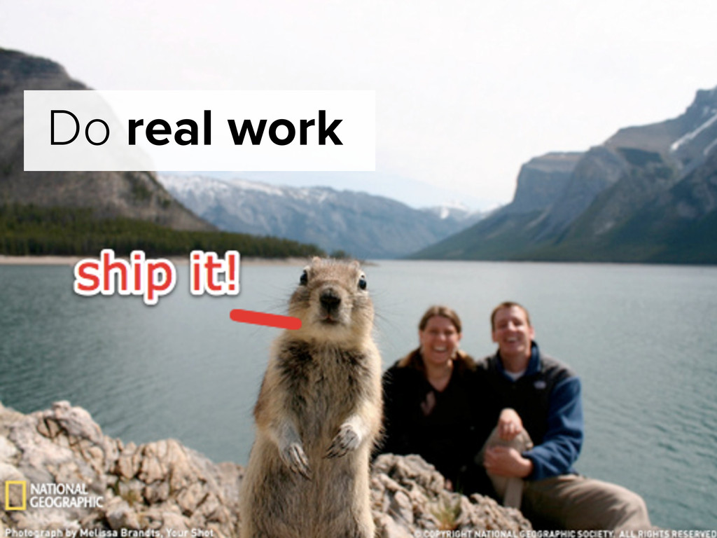 Do real work